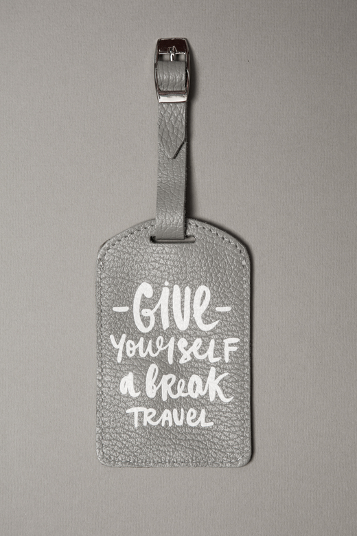 LET'S TRAVEL! TAG - бирка на чемодан серая «GIVE YOURSELF A BREAK TRAVEL»