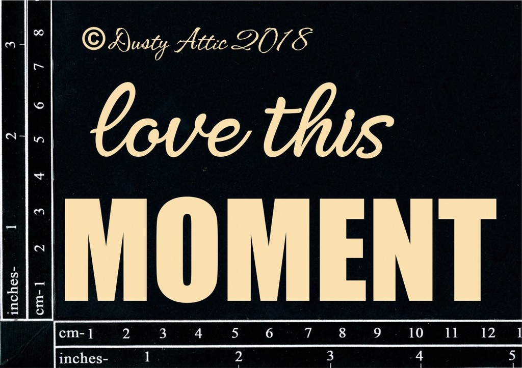 Чипборд Love This Moment Dusty Attic
