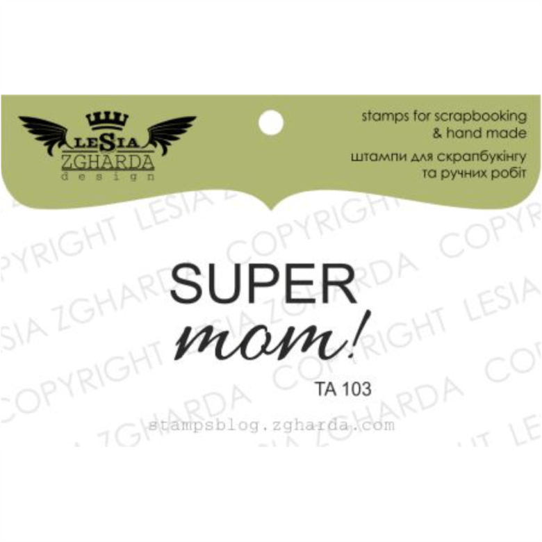 "{TA103} Stamp ""Super MOM"""
