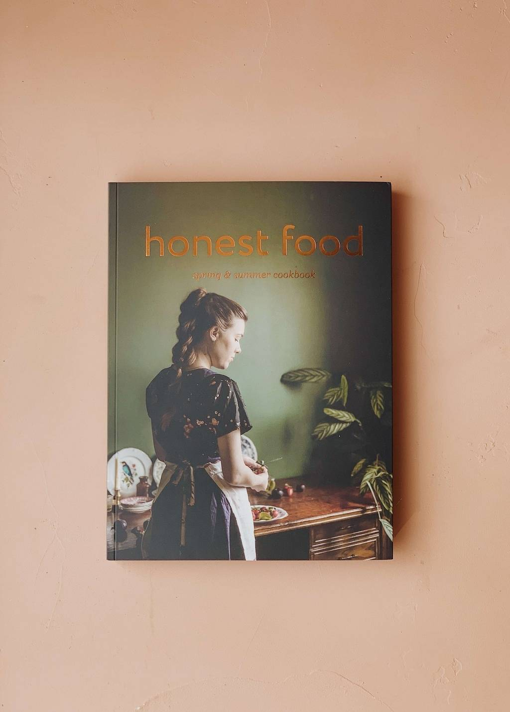 Honest Food: Spring & Summer Cookbook